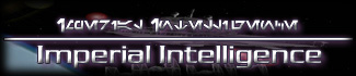 Imperial Intelligence - An elite division of The Imperial Order